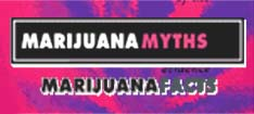 Marijuana Myths, Marijuana acts